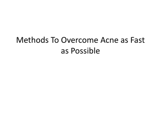 Methods To Overcome Acne As Fast As Possible
