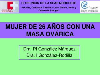 MUJER DE 26 AÑOS CON UNA MASA OVÁRICA