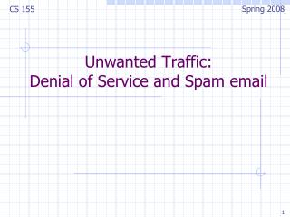 Unwanted Traffic: