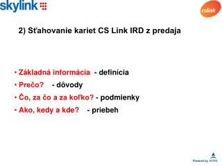 2) Sťahovanie kariet CS Link IRD z predaja