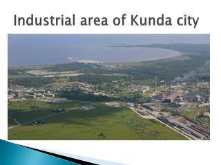 Industrial area of Kunda city