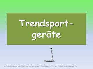 Trendsport-geräte