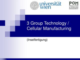 3 Group Technology / Cellular Manufacturing