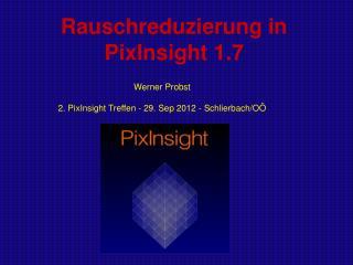 Rauschreduzierung in  PixInsight 1.7
