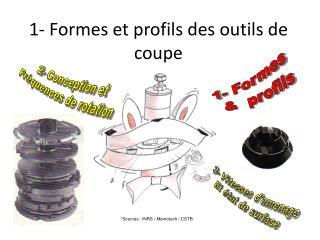 1- Formes et profils des outils de coupe