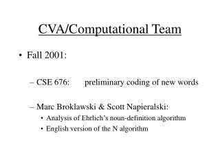 CVA/Computational Team