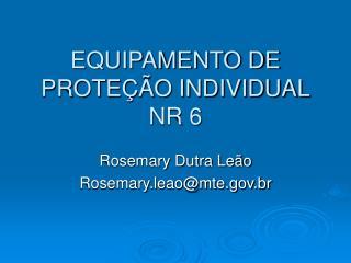 EQUIPAMENTO DE PROTEÇÃO INDIVIDUAL NR 6