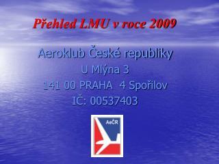 Přehled LMU v roce 2009