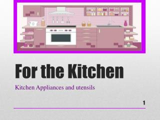 For the Kitchen