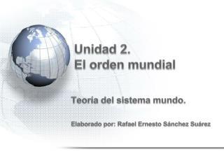 Unidad 2. El orden mundial