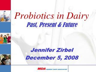 Probiotics in Dairy Past, Present