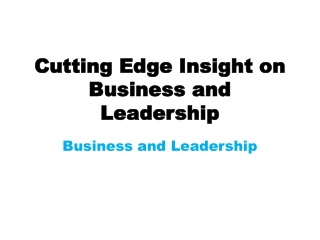 Cutting Edge Insight on Business and Leadership