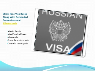 Stress Free Visa Russia Along With Demanded Conveniences at