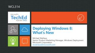 Deploying Windows 8: Whats New