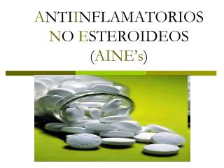 ANTIINFLAMATORIOS NO ESTEROIDEOS (AINE's)