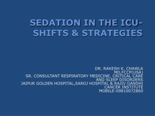 SEDATION IN THE ICU-SHIFTS