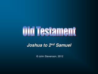 Joshua to 2nd Samuel