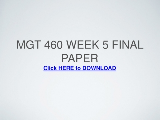 MGT 460 Week 5 Focus of the Final Paper