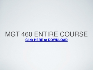 MGT 460 Entire Course / Leadership Priorities and Practice