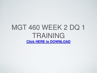 MGT 460 Week 2 DQ 1 Training
