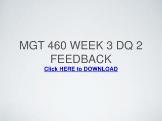 MGT 460 Week 3 DQ 2 Feedback