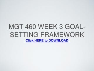 MGT 460 Week 3 Goal-Setting Framework