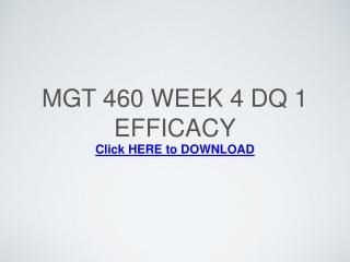 MGT 460 Week 4 DQ 1 Efficacy
