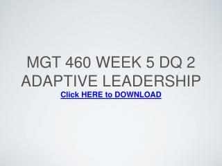 MGT 460 Week 5 DQ 2 Adaptive Leadership