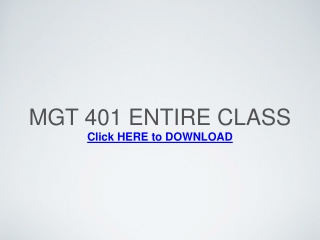 MGT 401 Entire Class