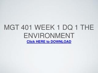 MGT 401 Week 1 DQ 1 The Environment