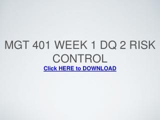 MGT 401 Week 1 DQ 2 Risk Control