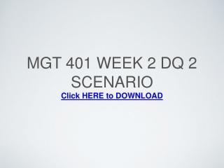 MGT 401 Week 2 DQ 2 Scenario