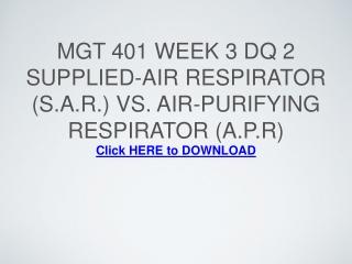 MGT 401 Week 3 DQ 2 Supplied-Air Respirator (S.A.R.) vs. Air