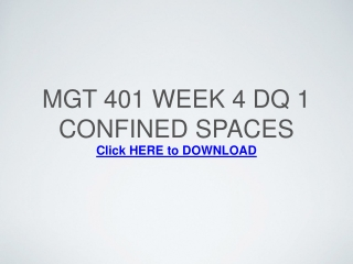 MGT 401 Week 4 DQ 1 Confined Spaces