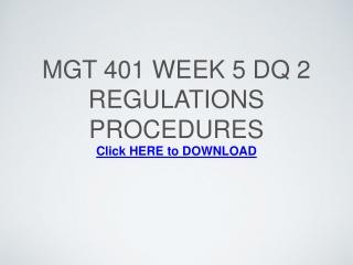 MGT 401 Week 5 DQ 2 Regulations Procedures