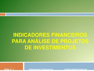 INDICADORES FINANCEIROS PARA AN LISE DE PROJETOS DE INVESTIMENTOS