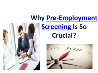 Why Pre-Employment Screening Is So Crucial?