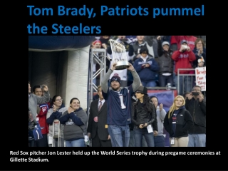 Tom Brady, Patriots pummel the Steelers