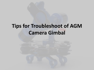 Tips for Troubleshoot of AGM Camera Gimbal