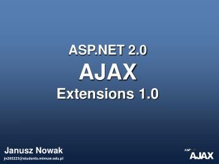 ASP 2.0  AJAX  Extensions 1.0