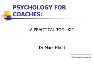 PSYCHOLOGY FOR COACHES:
