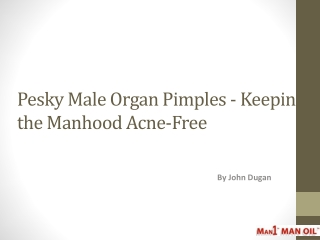 Pesky Male Organ Pimples - Keeping the Manhood Acne-Free