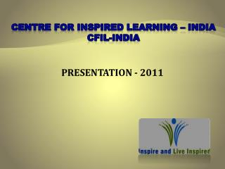 CENTRE FOR INSPIRED LEARNING – INDIA