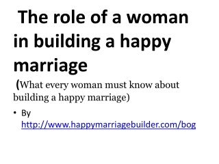 Roles of a woman in building a happy marriage