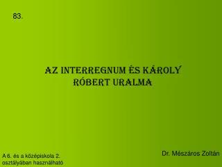 Az interregnum és Károly Róbert uralma