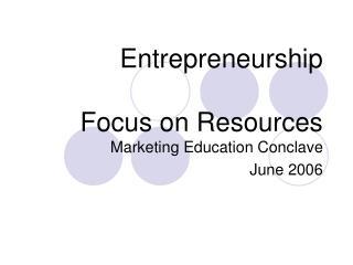 Entrepreneurship  Focus on Resources