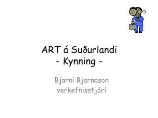 ART á Suðurlandi - Kynning -
