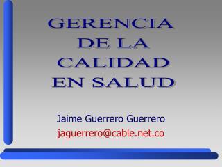 Jaime Guerrero Guerrerojaguerrero@cable.co
