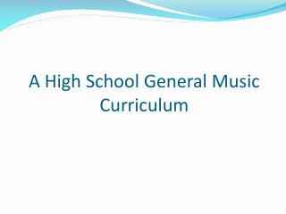 A High School General Music Curriculum