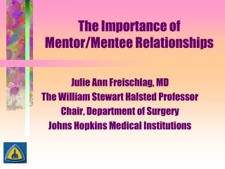 The Importance of Mentor/Mentee Relationships